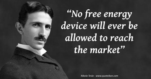 No free energy device will ever be allowed to reach the market – 20 Electrifying Nikola Tesla Quotes